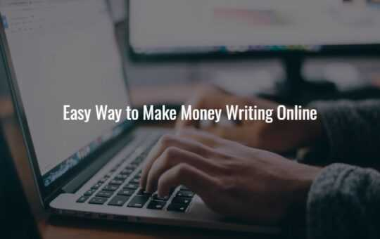 Easy Way to Make Money Writing Online
